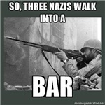 3 Nazis Walk Into a Bar...