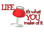 WINE - LIFE IT'S WHAT YOU MAKE OF IT