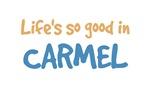 Life is so good in Carmel