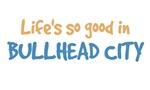 Life is so good in Bullhead City