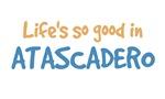 Life is so good in Atascadero