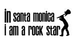In Santa Monica I am a Rock Star