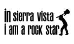 In Sierra Vista I am a Rock Star