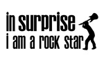 In Surprise I am a Rock Star