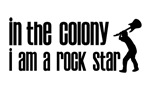 In The Colony I am a Rock Star