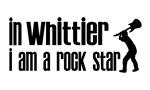 In Whittier I am a Rock Star