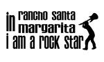 In Rancho Santa Margarita I am a Rock Star