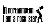 In Northampton I am a Rock Star
