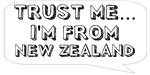 Trust me… I am from New Zealand