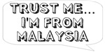 Trust me… I am from Malaysia