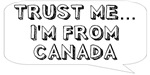 Trust me… I am from Canada