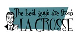 Best guys are from La Crosse