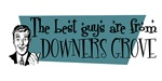 Best guys are from Downers Grove