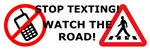 Stop texting! Watch for Pedestrians!