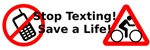 Stop Texting! Save a Cyclist!