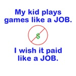 Kid Games like a Job