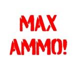 Max Ammo!