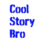 Cool Story Bro