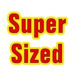 Super Sized