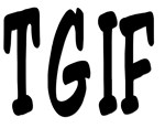 TGIF It is Friday!