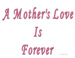 Mother's Love Is Forever