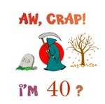 AW, CRAP!  I'M 40?  Gifts