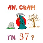 AW, CRAP!  I'M 37?  Gifts