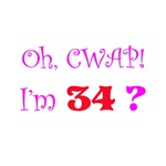 Oh, CWAP!   I'm 34?  Gifts