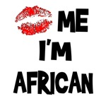 Kiss Me I'm African T-Shirts & Gifts