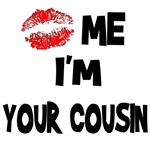 Kiss Me I'm Your Cousin T-Shirts & Gifts
