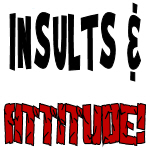 Attitude T-Shirts & Funny Insults on Gifts