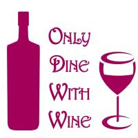 'Only Dine With Wine'