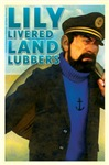 Lily Livered Land Lubbers