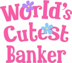 Worlds Cutest Banker Gifts and T-shirts