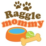Raggle Mommy T-shirts and Gifts