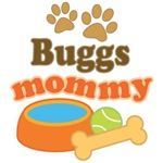 Buggs Mom T-shirts and Gifts