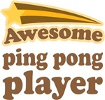 Awesome Ping Pong Player T-shirts
