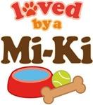 Loved By A Mi-Ki Dog
