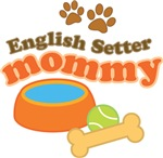 English Setter Mommy Pet Mom Gifts and T-shirts