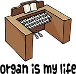 Organ Is My Life Music Gifts