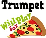Trumpet Will Play For Pizza T shirts