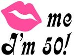 Kiss Me I'm 50 Birthday Gifts and Shirts
