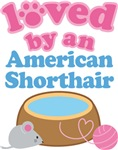 Loved By An American Shorthair Cat T-shirts