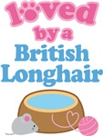 Loved By A British Longhair Cat T-shirts
