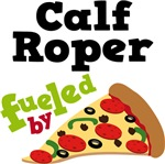 Calf Roper Funny Fueled By Pizza Tshirts