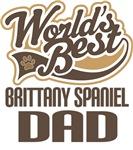 Brittany Spaniel Dad (Worlds Best) T-shirts
