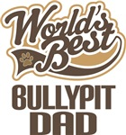 Bullypit Dad (Worlds Best) T-shirts
