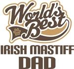 Irish Mastiff Dad (Worlds Best) T-shirts