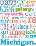 EAT SLEEP LIVE DREAM Michigan T-SHIRTS