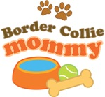 Border Collie Mommy Pet Mom Gifts and T-shi